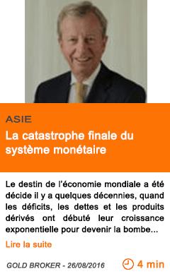 Economie la catastrophe finale du systeme monetaire