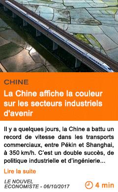 Economie la chine affiche la couleur sur les secteurs industriels d avenir