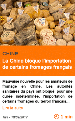 Economie la chine bloque l importation de certains fromages francais
