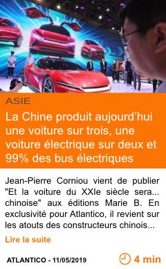 Economie la chine produit aujourd hui une voiture sur trois une voiture electrique sur deux et 99 des bus electriques page001