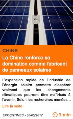 Economie la chine renforce sa domination comme fabricant de panneaux solaires