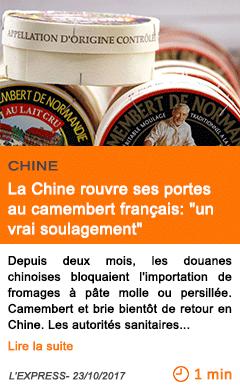 Economie la chine rouvre ses portes au camembert francais un vrai soulagement