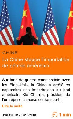 Economie la chine stoppe l importation de petrole americain page001