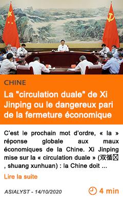 Economie la circulation duale de xi jinping ou le dangereux pari de la fermeture e conomique
