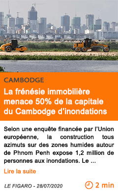 Economie la frenesie immobiliere menace 50 de la capitale du cambodge d inondations
