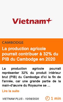 Economie la production agricole pourrait contribuer a 32 du pib du cambodge en 2020