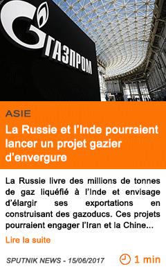 Economie la russie et l inde pourraient lancer un projet gazier d envergure