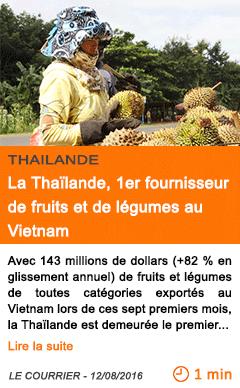 Economie la thailande 1er fournisseur de fruits et de legumes au vietnam