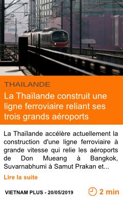 Economie la thailande construit une ligne ferroviaire reliant ses trois grands aeroports page001