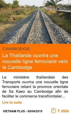 Economie la thailande ouvrira une nouvelle ligne ferroviaire vers le cambodge page001