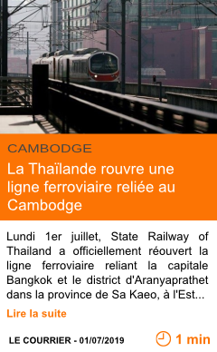 Economie la thailande rouvre une ligne ferroviaire reliee au cambodge page001