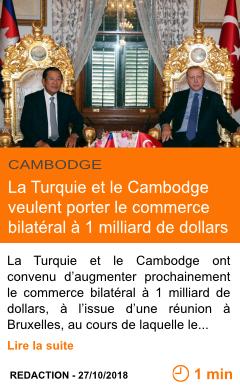 Economie la turquie et le cambodge veulent porter le commerce bilateral a 1 milliard de dollars