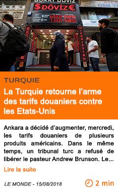 Economie la turquie retourne l arme des tarifs douaniers contre les etats unis