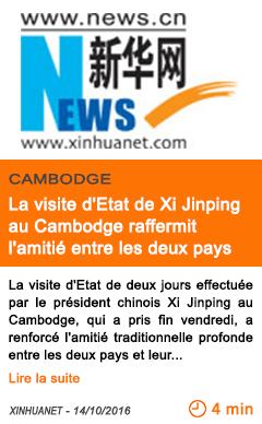 Economie la visite d etat de xi jinping au cambodge raffermit l amitie entre les deux pays