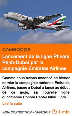Economie lancement de la ligne phnom penh dubai par la compagnie emirates airlines
