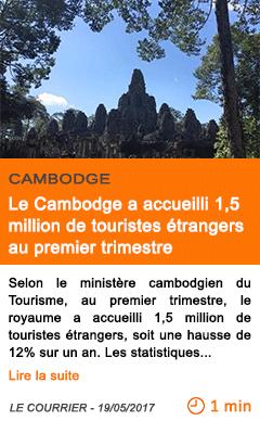 Economie le cambodge a accueilli 1 5 million de touristes etrangers au premier trimestre