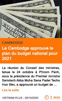 Economie le cambodge approuve le plan du budget national pour 2021