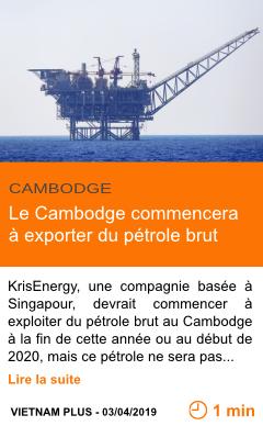Economie le cambodge commencera a exporter du petrole brut page001
