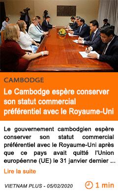 Economie le cambodge espere conserver son statut commercial preferentiel avec le royaume uni