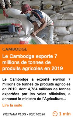 Economie le cambodge exporte 7 millions de tonnes de produits agricoles en 2019
