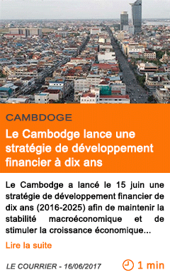 Economie le cambodge lance une strategie de developpement financier a dix ans