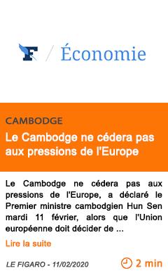 Economie le cambodge ne cedera pas aux pressions de l europe