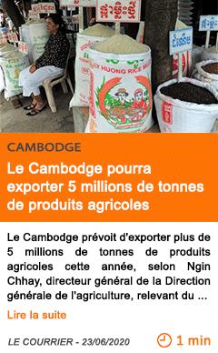 Economie le cambodge pourra exporter 5 millions de tonnes de produits agricoles