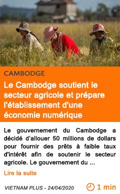 Economie le cambodge soutient le secteur agricole et prepare l etablissement d une economie numerique