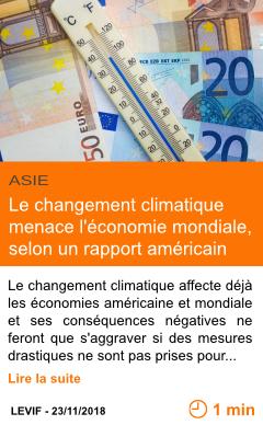 Economie le changement climatique menace l economie mondiale selon un rapport americain page001