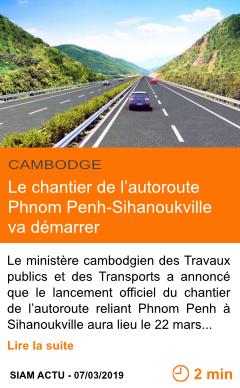 Economie le chantier de l autoroute phnom penh sihanoukville va demarrer page001