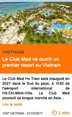 Economie le club med va ouvrir un premier resort au vietnam