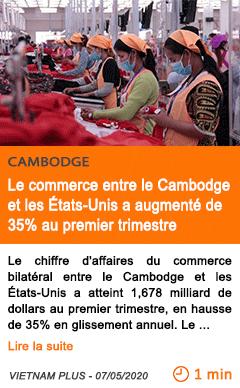 Economie le commerce entre le cambodge et les etats unis a augmente de 35 au premier trimestre