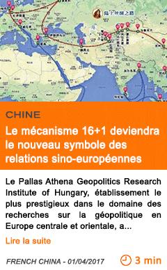 Economie le mecanisme 16 1 deviendra le nouveau symbole des relations sino europeennes