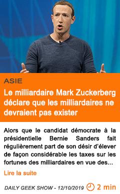 Economie le milliardaire mark zuckerberg declare que les milliardaires ne devraient pas exister
