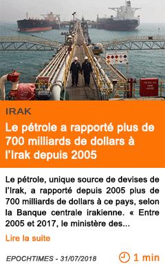 Economie le petrole a rapporte plus de 700 milliards de dollars a l irak depuis 2005