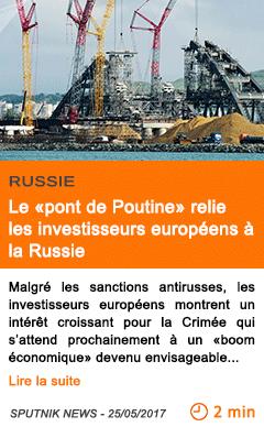 Economie le pont de poutine relie les investisseurs europeens a la russie