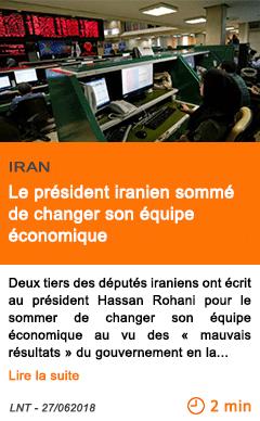 Economie le president iranien somme de changer son equipe economique