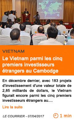 Economie le vietnam parmi les cinq premiers investisseurs etrangers au cambodge