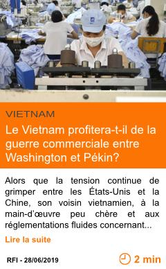 Economie le vietnam profitera t il de la guerre commerciale entre washington et pekin page001