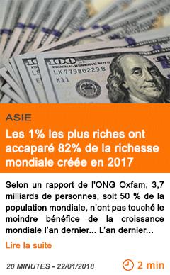 Economie les 1 les plus riches ont accapare 82 de la richesse mondiale creee en 2017