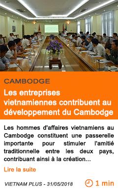 Economie les entreprises vietnamiennes contribuent au developpement du cambodge