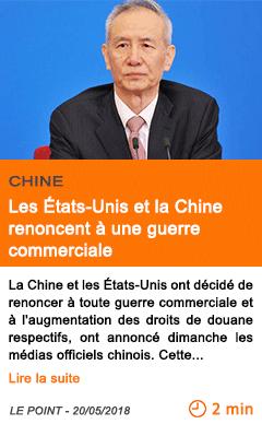 Economie les etats unis et la chine renoncent a une guerre commerciale