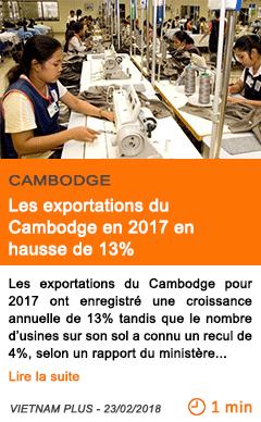 Economie les exportations du cambodge en 2017 en hausse de 13
