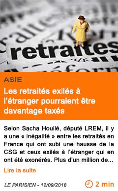 Economie les retraites exiles a l etranger pourraient etre davantage taxes