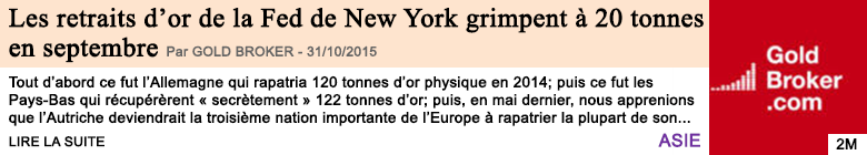 Economie les retraits d or de la fed de new york grimpent a 20 tonnes en septembre
