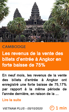 Economie les revenus de la vente des billets d entre e a angkor en forte baisse de 75