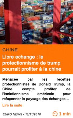 Economie libre echange le protectionnisme de trump pourrait profiter a la chine