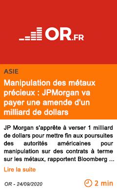 Economie manipulation des metaux precieux jpmorgan va payer une amende d un milliard de dollars