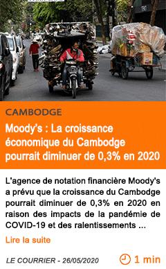 Economie moody s la croissance economique du cambodge pourrait diminuer de 0 3 en 2020