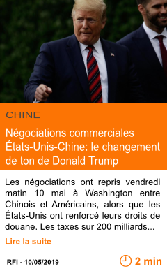 Economie negociations commerciales etats unis chine le changement de ton de donald trump page001